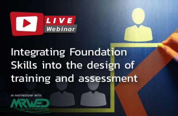 Integrating Foundation Skills into the design of Training and Assessment